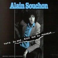 Alain Souchon Toto 30 ans, rien que du malheur